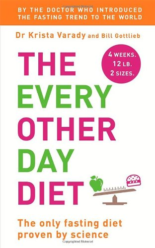 Every Other Day Diet - Dr. Varady